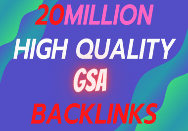 20M Gsa SER Powerfull SEO Backlinks for your website