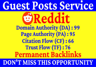 Write And Publish A Guest Post On Reddit DA 99, PA 95 CF TF 60 Plus With Index Guaranteed Backlinks