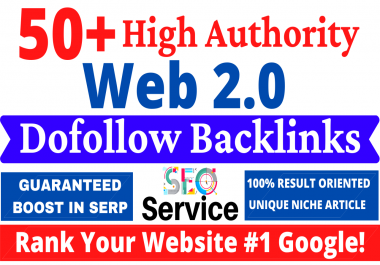 50+ High Authority Web2.0 Dofollow Backlinks HomePage PBN, Profile, Wiki Rank your Website in Google