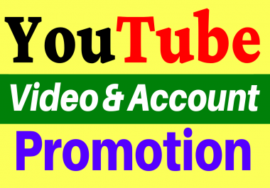 I Will Do Fast YouTube Video and Account Promotion Best Quality Service