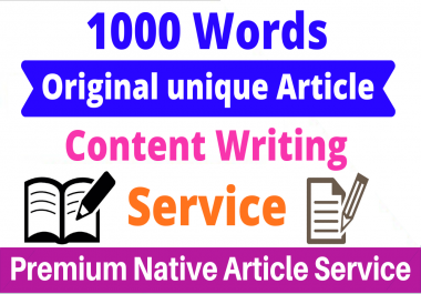 1000 Words Original Unique & Premium Native Article Writing, Content Writing & Blog Writing Service