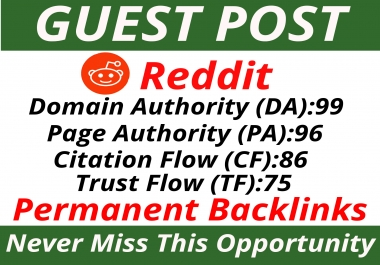 Write and Published a Guest Post on Reddit DA 99 PA 96 TF 75 CF 86