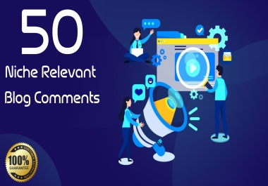 I will make 50 Niche Relevant Blog Comments Backlinks With BUY 1 GET 1 FREE Offer