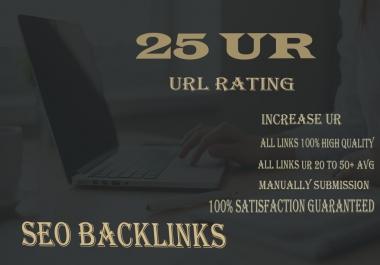 I will provide 25 High URL Rating UR 25+ Backlinks For increase your website UR
