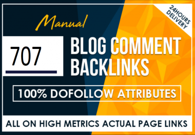 I will 707 manual dofollow blog comment backlinks high