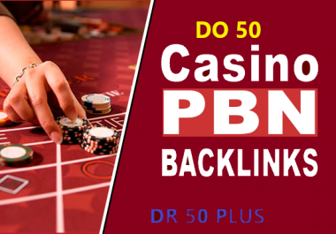 Provide CASINO 50 Pbn DR 50 plus to 60 High Quality Pbn Backlink