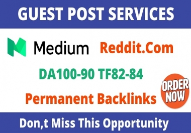 Publish 2 Guest Post On Reddit And Medium.com to Boost Your Website