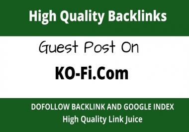 write and publish guest post on Kofi.Com with Permanent Backlink