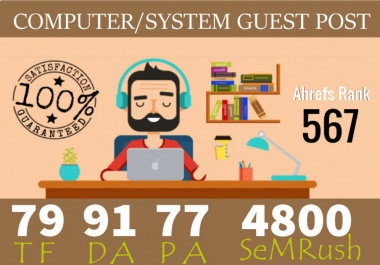 I will publish Guest Post On Computer System Niche Da 91 Pa 77