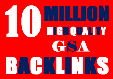10 Millions Backlinks campaign with GSA Ser for ranking