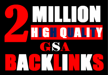 2 Millions Backlinks campaign with GSA Ser for ranking