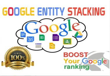 I will create google entity stacking permanent backlinks to boost ranking 20 properties