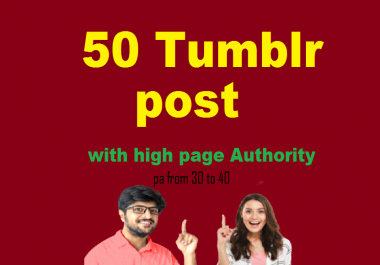i will do 50 tumblr post backlinks with high page Authority