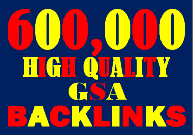 I will create 600,000 highly verified backlinks your website using gsa