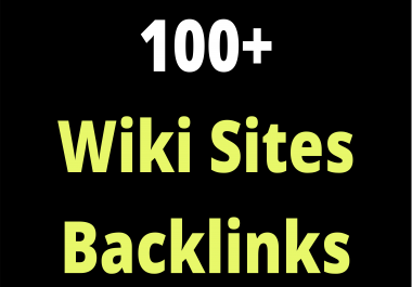 100+ Wiki Site Cheap SEO Backlinks Limited Time Offer