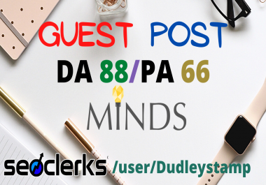 Write And Guest Post On High Authority DA 88 Minds.com