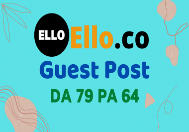 Publish Blog Guest Post On High DA79 Ello.co