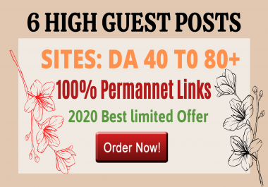 Publish 6 High Quality Authority Blog Guest Posts With Permanent Backlinks