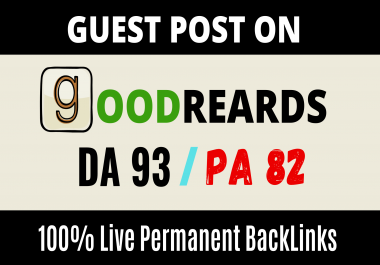 Publish Guest Post Article On High DA93 Goodreads.com with permanent Backlinks