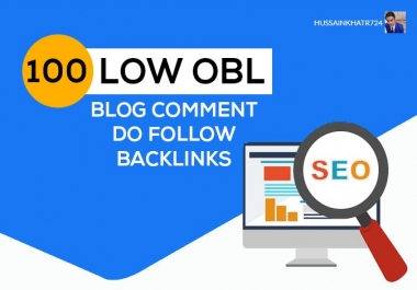 I will provide 100 low obl blog comment with dofollow backlink