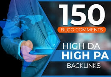 I will do 150 Dofollow blog comments high quality backlinks with High DA,PA