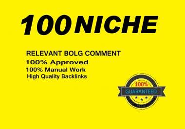 Create 100 Niche Relevant high quality blog comments