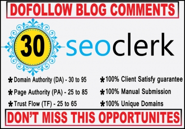 I will create 30 high quality Dofollow blog comments