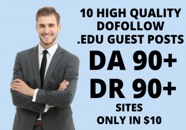 I will create a 10 High Authority Dofollow .EDU Guest Posts on DA DR 90+ Sites