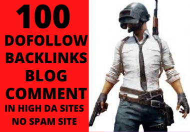 I WILL CREATE 100 MANUAL HIGH QUALITY DOFOLLOW BACKLINKS BLOG COMMENTS IN HIGH DA SITES