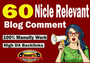 Do Create 60+ Nicle Relevant Dofollow Blog Comment Backlinks