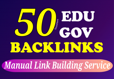 Create manually 50 edu-gov pr seo backlinks