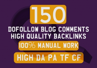 I Do 150 Dofollow blog comments High quality SEO backlinks