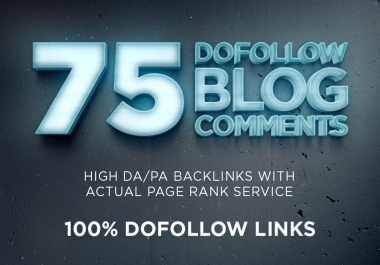I will do Manual 75 Powerfull Dofollow Blog Comments Backlnks