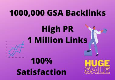 I will create HIGH PR GSA 1000,000 Backlinks, 1000K GSA SER backlinks, 1 Million