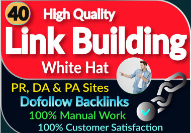 I Will Manually Create 40 High DA Backlink With Pr8-Pr9 Domain For Rank A Website On Google