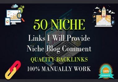 I will provide 50 Niche Relevant Blog Comments High Quality Backlinks