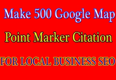 Make 500 Google Map Point Marker Citation FOR LOCAL BUSINESS SEO