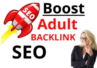 Do SEO and 500+ Adultity Authority Backlink