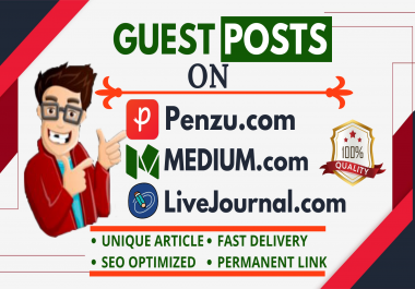I will Write Content and Publish High DA Guest Post Backlinks in Medium, Livejournal and Penzu.