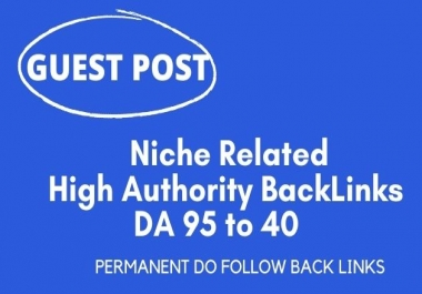 I will do 15 Niche Related high D/A guest post on authority blogs da 95 to 40