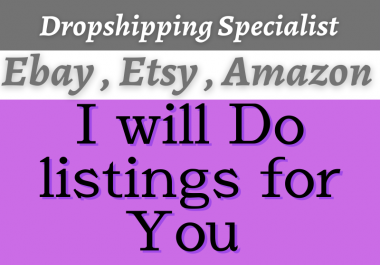 I will do Ebay, Amazon, Etsy, Aliexpress listings for sellers
