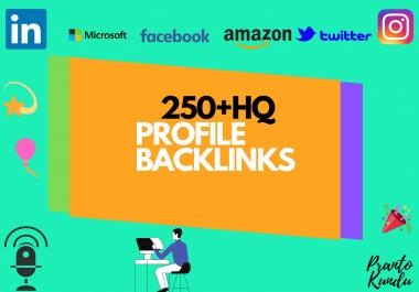I will do 250+ profile backlinks with high DA &PA