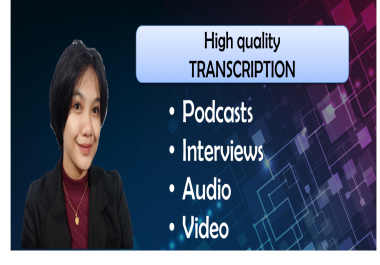 I will transcribe your audio or do video transcription