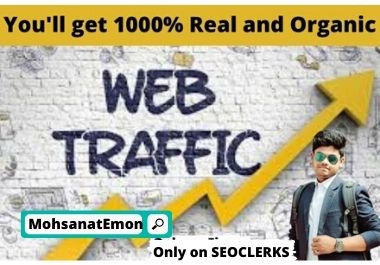 You'll get real and organic web traffic
