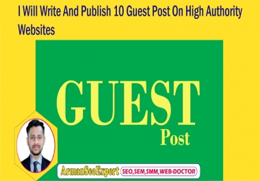 I Will Write And Publish 10 Guest Post On High Authority Websites