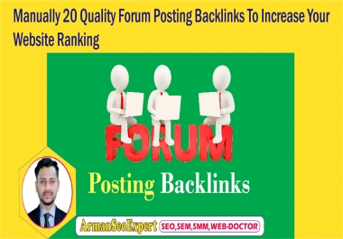 Manually 20 Quality Forum Posting Backlinks To Increase Your Website Ranking