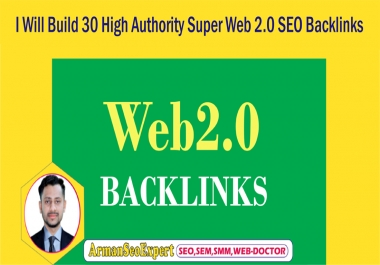 I Will Build 30 High Authority Super Web 2.0 SEO Backlinks