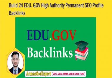 Build 24 EDU. GOV High Authority Permanent SEO Profile Backlinks
