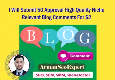 I Will Submit 50 Approval High Quality Niche Relevant Blog Comments