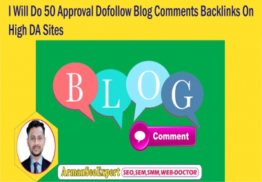 I Will Do 50 Approval Dofollow Blog Comments Backlinks On High DA Sites